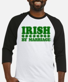 Irish by Marriage Baseball Jersey