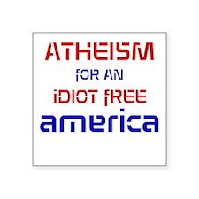 """Idiot Free America Square Sticker 3"""" x 3"""""""