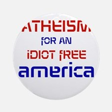 Idiot Free America Ornament (Round)