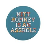 """Mitt Romney is an Asshole 3.5"""" Button (100 pack)"""