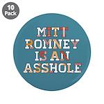 """Mitt Romney is an Asshole 3.5"""" Button (10 pack)"""