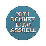 """Mitt Romney is an Asshole 3.5"""" Button"""