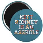 """Mitt Romney is an Asshole 2.25"""" Magnet (10 pack)"""