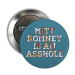 """Mitt Romney is an Asshole 2.25"""" Button"""