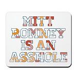 Mitt Romney is an Asshole Mousepad