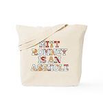 Mitt Romney is an Asshole Tote Bag