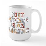 Mitt Romney is an Asshole Large Mug