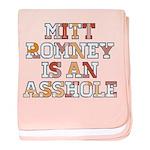 Mitt Romney is an Asshole baby blanket