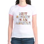 Mitt Romney is an Asshole Jr. Ringer T-Shirt