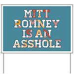 Mitt Romney is an Asshole Yard Sign