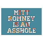 Mitt Romney is an Asshole Large Poster
