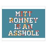 Mitt Romney is an Asshole Small Poster