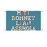 Mitt Romney is an Asshole Banner
