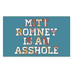 Mitt Romney is an Asshole Sticker (Rectangle)
