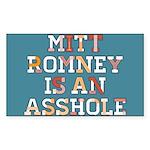 Mitt Romney is an Asshole Sticker (Rectangle 50 pk