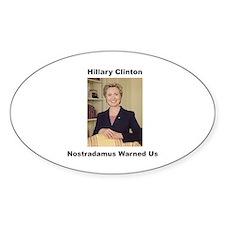 Hillary Clinton, Nostradamus Warned Us Decal