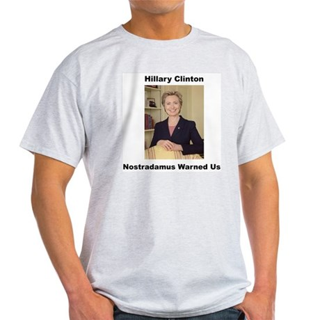 Hillary Clinton, Nostradamus Warned Us Ash Grey T-