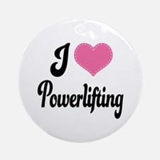 I Love Powerlifting Ornament (Round)