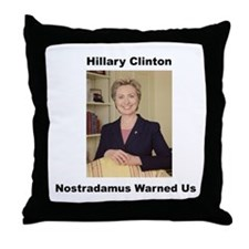 Hillary Clinton, Nostradamus Warned Us Throw Pillo
