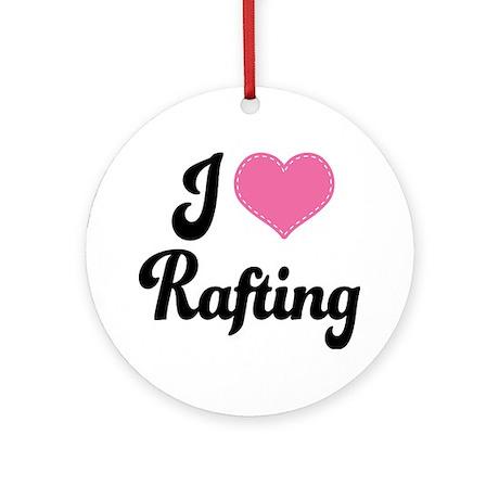 I Love Rafting Ornament (Round)