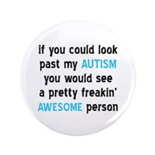 """Look Past My Autism 3.5"""" Button (100 pack)"""