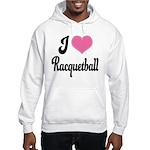 I Love Racquetball Hooded Sweatshirt
