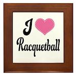 I Love Racquetball Framed Tile