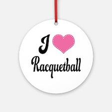 I Love Racquetball Ornament (Round)