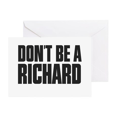 Dont Be A Richard Greeting Card