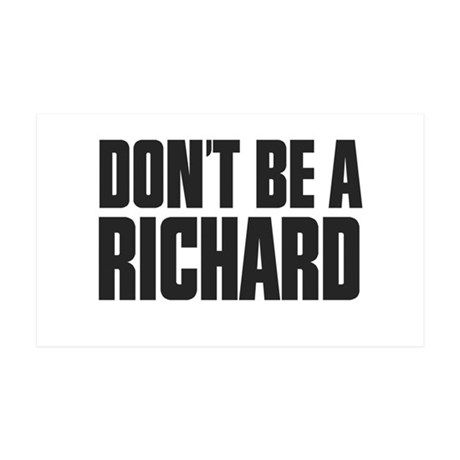 Dont Be A Richard 35x21 Wall Decal
