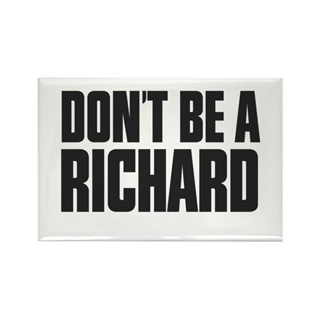 Dont Be A Richard Rectangle Magnet (10 pack)