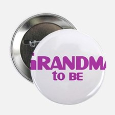 """Grandma to be 2.25"""" Button"""