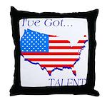 I've Got Talent Throw Pillow