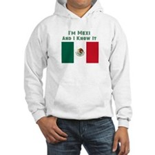 I'm Mexi and I know it, Mexican Flag Hoodie