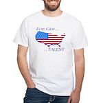 I've Got Talent White T-Shirt