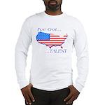 I've Got Talent Long Sleeve T-Shirt
