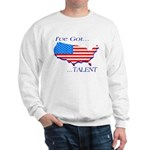 I've Got Talent Sweatshirt