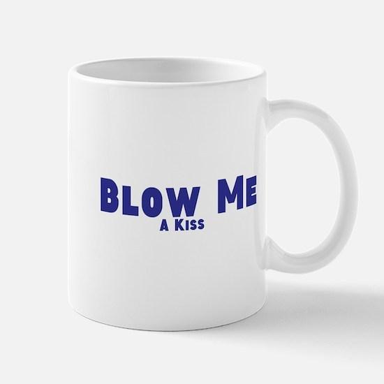 Blow Me A Kiss Mug