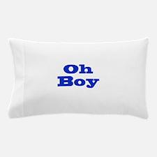 Oh Boy Pillow Case