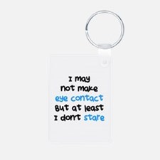 I Dont Stare Keychains
