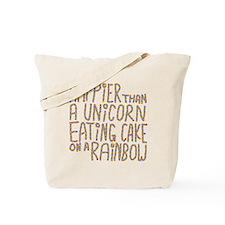 Happier Than A Unicorn... Tote Bag