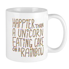 Happier Than A Unicorn... Mug