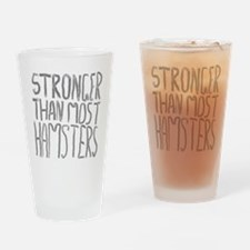 Stronger Than Most Hamsters. Drinking Glass