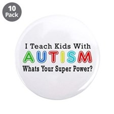 """I Teach Kids With Autism 3.5"""" Button (10 pack"""