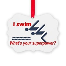 I Swim. What's Your Superpower? Ornament
