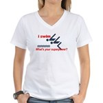 I swim. What's your superpower? Women's V-Neck T-S