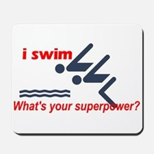I swim. What's your superpower? Mousepad