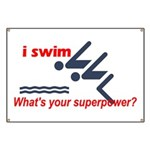 I swim. What's your superpower? Banner