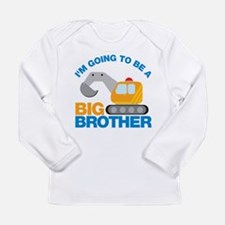 Excavator Going to be a Big Brother Long Sleeve T-