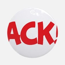 Ack! A design for when bad things happen. Ornament